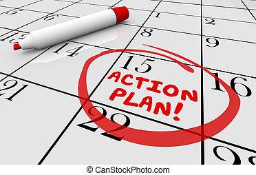 Action Plan Calendar Day Date Schedule 3d Illustration