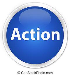 Action premium blue round button