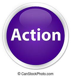 Action premium purple round button