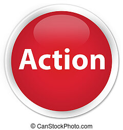 Action premium red round button