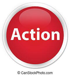 Action premium red round button