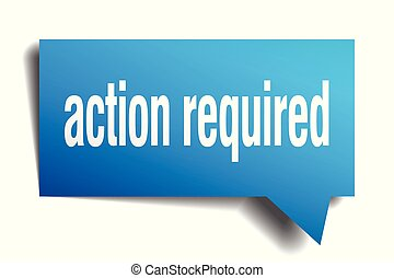 action required blue 3d speech bubble