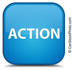 Action special cyan blue square button