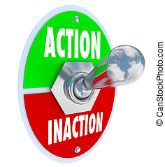 Action vs Inaction Lever Toggle Switch Driven Initiative - A...