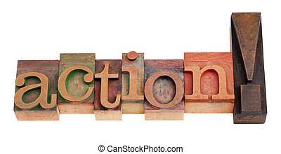 action exclamation in vintage wood letterpress printing blocks, isolated on white