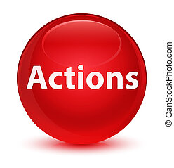 Actions glassy red round button