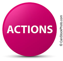 Actions pink round button