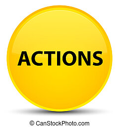 Actions special yellow round button