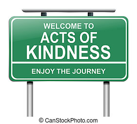Acts of kindness concept. - 3d Illustration depicting a sign...