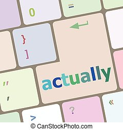 Actually button on keyboard with soft focus vector illustration