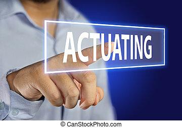 actuating, conceito