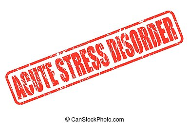 ACUTE STRESS DISORDER red stamp text