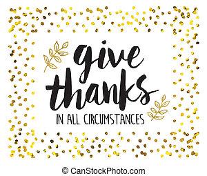 ad, köszönet, alatt, minden, körülmények