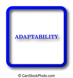 Adaptability icon. Adaptability website button on white ...