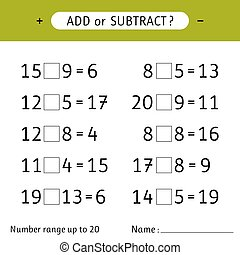 Add or subtract. Number range up to 20. Mathematical exercises. Addition and subtraction. Worksheets for kids. Vector illustration