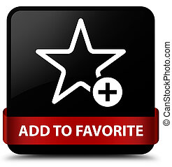 Add to favorite black square button red ribbon in middle