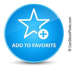 Add to favorite elegant cyan blue round button