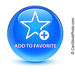 Add to favorite glassy cyan blue round button