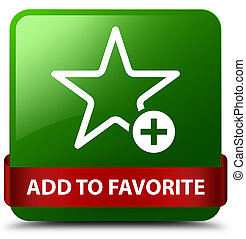 Add to favorite green square button red ribbon in middle