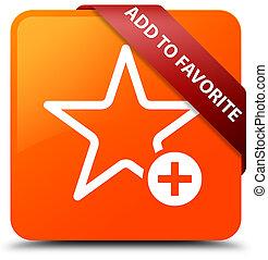 Add to favorite orange square button red ribbon in corner