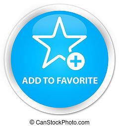Add to favorite premium cyan blue round button