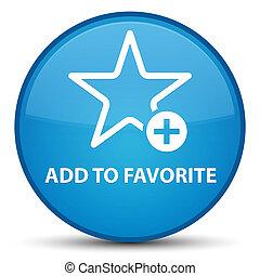 Add to favorite special cyan blue round button