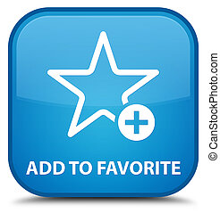 Add to favorite special cyan blue square button
