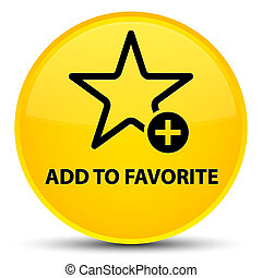 Add to favorite special yellow round button