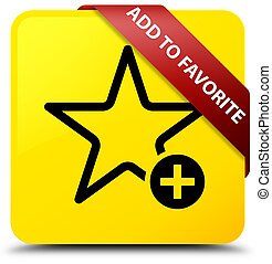 Add to favorite yellow square button red ribbon in corner