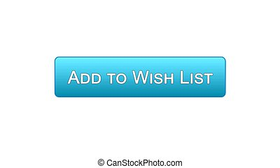 Add to wish list web interface button blue color, shopping online service