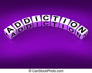 Addiction Blocks Represent Obsession Dependence and Cravings...
