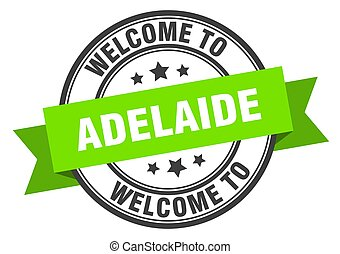 Adelaide stamp. welcome to Adelaide green sign