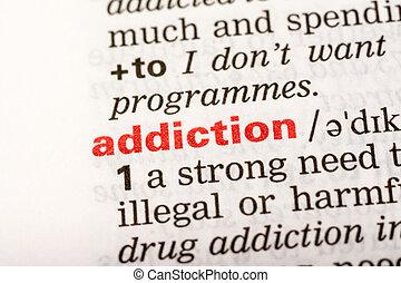 adicción, palabra, definición