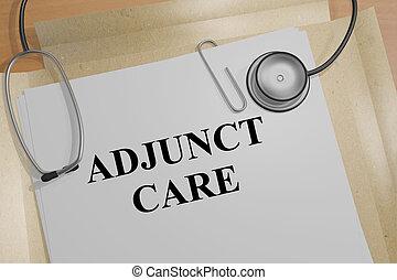 Adjunct Care - medical concept