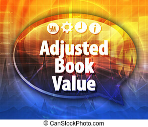 Adjusted Book Value Business term speech bubble illustration
