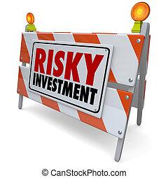 administration, barriär, pengar, underteckna, varning, varning, investering, riskabel