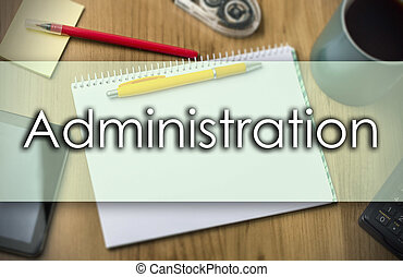 Administration - business concept with text - horizontal ...