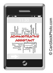 Administrative Assistant Word Cloud Concept of Touchscreen Phone with great terms such as professional, filing, meetings and more.