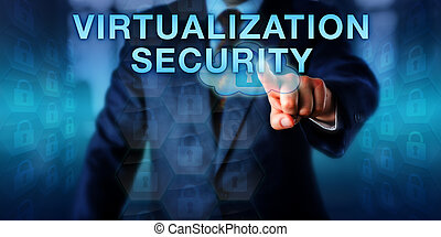Administrator Pressing VIRTUALIZATION SECURITY -...