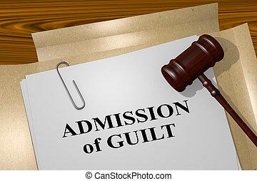 Admission of Guilt - legal concept - 3D illustration of...