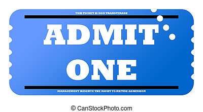 Admit one ticket - Admit one blue ticket, isolated on white ...