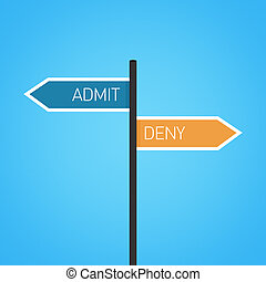 Admit vs deny choice road sign concept, flat design