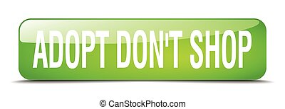 adopt don't shop green square 3d realistic isolated web button