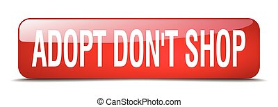 adopt don't shop red square 3d realistic isolated web button