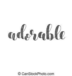 Adorable. Brush lettering illustration.