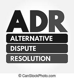ADR - Alternative Dispute Resolution acronym, business ...