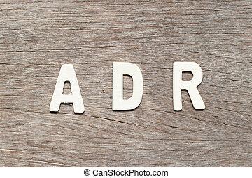 adr, lettre, alphabet, drogue, adverse, bois, fond, (abbreviation, mot, reaction)