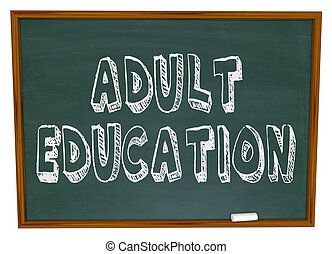 Adult Education - Chalkboard - The words Adult Education...