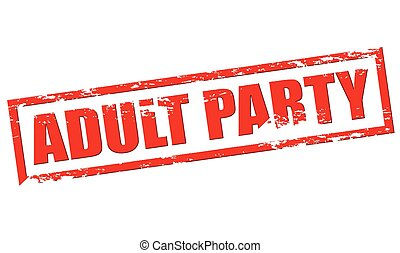 Adult party - Rubber stamp with text adult party inside,...
