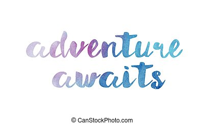 adventure awaits watercolor hand written text positive quote inspiration typography design